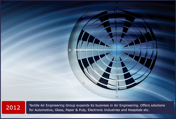 Textile Air Engineering Group expands its business in Air Engineering. Offers solutions for Automotive, Glass, Paper & Pulp, Electronic Industries